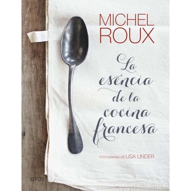 Libro la esencia de la cocina francesa de michel roux for La nueva cocina francesa
