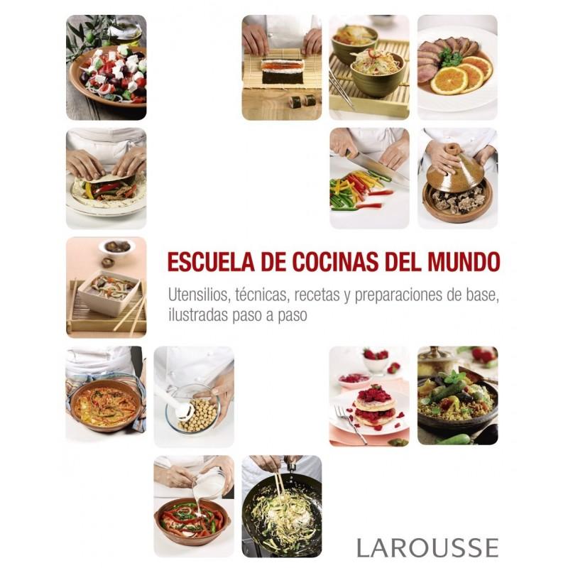 Libro escuelas de cocina del mundo de larousse - Libro escuela de cocina ...