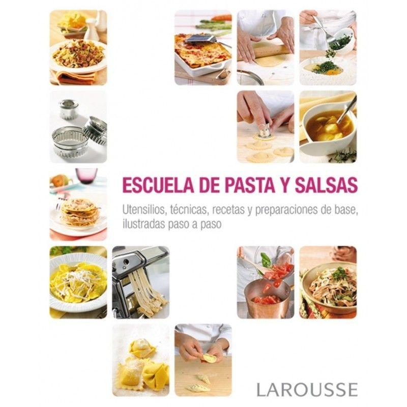 Libro escuela de pastas y salsas - Libro escuela de cocina ...